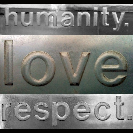 Humanity, Love, Respect (B.S. Wise, Flickr)